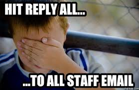 Reply All Meme - reply all meme 28 images image tagged in work email reply