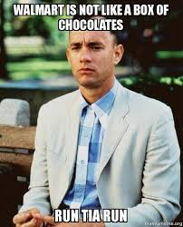 Run Forrest Run Meme - walmart is not like a box of chocolates run tia run forrest gump