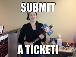 Submit Meme - submit a ticket mod for a day quickmeme