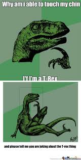 T Rex Meme - rmx t rex wonders by zegmensen meme center