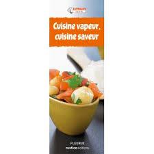 livre cuisine vapeur cuisine vapeur cuisine saveur coffret broché collectif achat