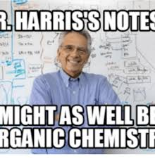 Organic Chemistry Meme - 25 best memes about reddit organic chemistry reddit organic