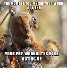 Pre Workout Meme - pre workout you are drunk meme on imgur