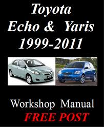toyota echo u0026 yaris 1999 2011 factory workshop service repair