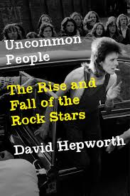 amazon com uncommon people the rise and fall of the rock stars