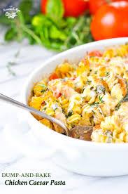 Pasta Recipes Dump And Bake Chicken Caesar Pasta The Seasoned Mom