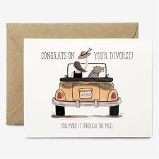 congrats on your divorce card because doesn t always go as planned and we think there