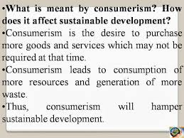 omtex classes what is meant by consumerism how does it affect