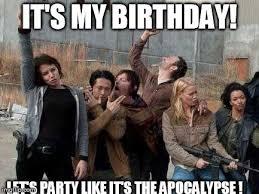 Walking Dead Birthday Meme - walking dead happy it s my birthday let s party like it s the