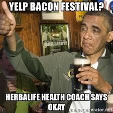 Bacon Meme Generator - yelp bacon festival herbalife health coach says okay thumbs up
