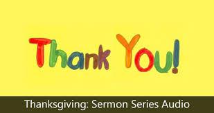 thanksgiving sermon series audio outpour church an