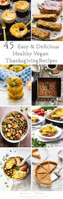 45 delicious healthy vegan thanksgiving recipes in the