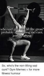 Gym Memes Tumblr - 25 best memes about lift lift memes
