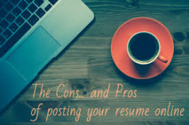 Post Resume Online For Employers by The Cons U2026 And Pros Of Posting Your Resume Online Need A New Gig