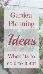 garden planning to do before spring organized moppit