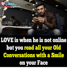 Read Me Me Me Online - love is when he is not online but you read allyour old conversations