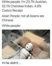 Costco Meme - white people l m 237 austrian 521 cherokee indian 48 costco