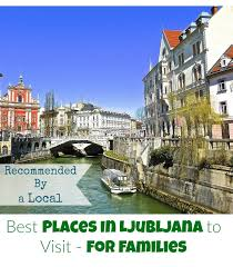 things to do in ljubljana slovenia for families applegreen cottage