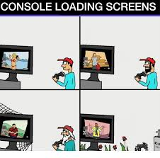 Loading Meme - console loading screens meme on esmemes com