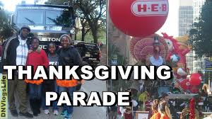 h e b thanksgiving day parade 2017 city of houston