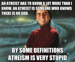 Meme Definitions - an atheist has to know a lot more than i know an atheist is