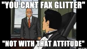 Fax Meme - not with any attitude meme on imgur