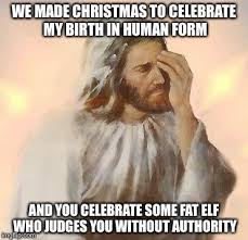 Jesus Birthday Meme - a shoutout to jesus to celebrate his birthday even though it wasn t
