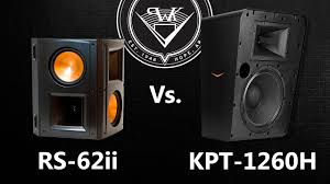 klipsch home theater klipsch rs 62ii vs kpt 1260h for surrounds in a home theater youtube
