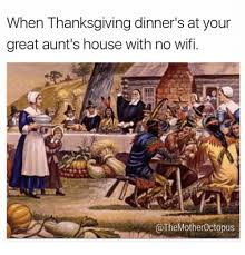 when thanksgiving dinner s at your great s house with no wifi