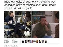 Chandler Meme - so matt leblanc and courteney cox are definitely just friends look