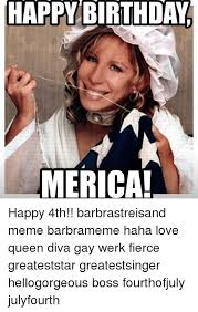 Barbra Streisand Meme - happy birthday merica happy 4th barbrastreisand meme barbrameme