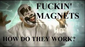 Magnets Meme - miracles fucking magnets how do they work know your meme on