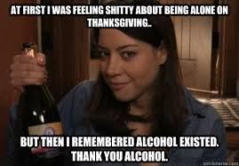 Thanksgiving Meme - at first i was feeling shitty about being alone on thanksgiving