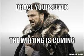 Writing Memes - resized winter is coming meme generator brace yourselves the writing