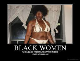 Fat Black Girl Meme - why black women are single and not worth dating