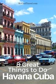 cuba now 8 great things to do in havana cuba the world is traveling to