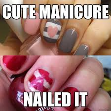 Nail Art Meme - this is so me literally this is me i showed that manicure who
