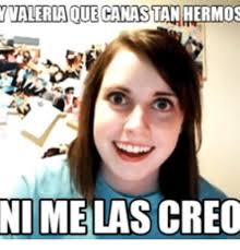 Valeria Meme - valeria que canastan hermos ni melas creo valeria meme on me me
