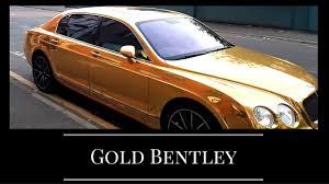gold bentley gold bentley youtube