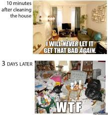Clean House Meme - every time i clean the house viral viral videos