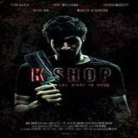 k shop 2016 full movie watch online hd print quality free download