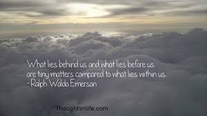 emerson quote kindness what lies behind us