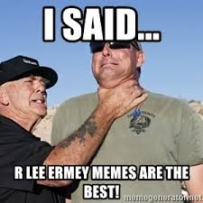 R Meme - r lee ermey 1 meme generator