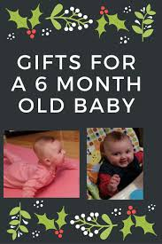 gifts for a christmas gifts for a 6 month baby in 2017