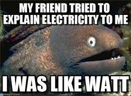 Electricity Meme - my friend tried to explain electricity to me on memegen