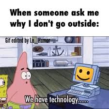 Technology Meme - we have technology meme by mexicanthug joey memedroid