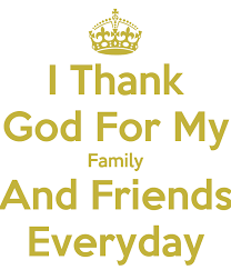 i thank god for my family and everyday