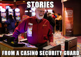 Casino Memes - stories from a casino security guard album on imgur