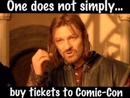 Comic Con Meme - gee thanks boromir crazy 4 comic con