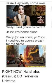 Jesse Meme - jesse hey wally come over erd meme wally i can t you re on earth 2